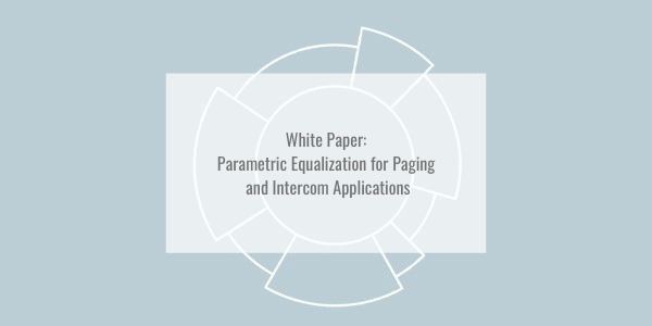 Parametric Equalization for Paging and Intercom Applications